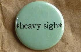 *heavy sigh*
